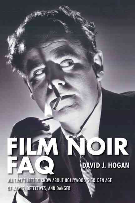 Film Noir Faq By Hogan, David J.