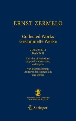Ernst Zermelo - Collected Works / Gesammelte Werke By Zermelo, Ernst/ Ebbinghaus, Heinz-Dieter (EDT)/ Kanamori, Akihiro (EDT)/ Kramer, David P (TRN)/ De Pellegrin, Enzo (TRN)